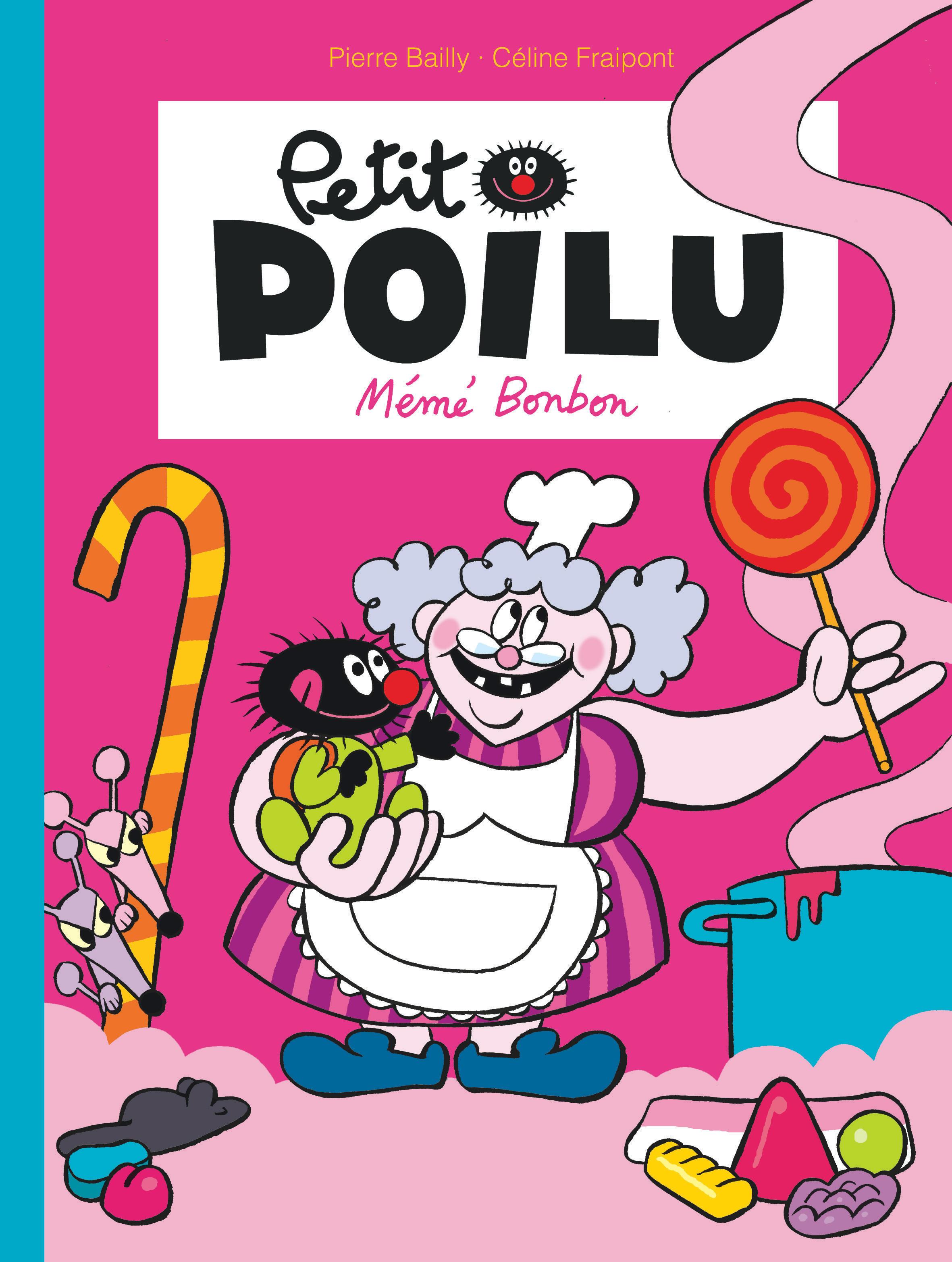 PETIT POILU - TOME 4 - MEME BONBON NOUVELLE MAQUETTE