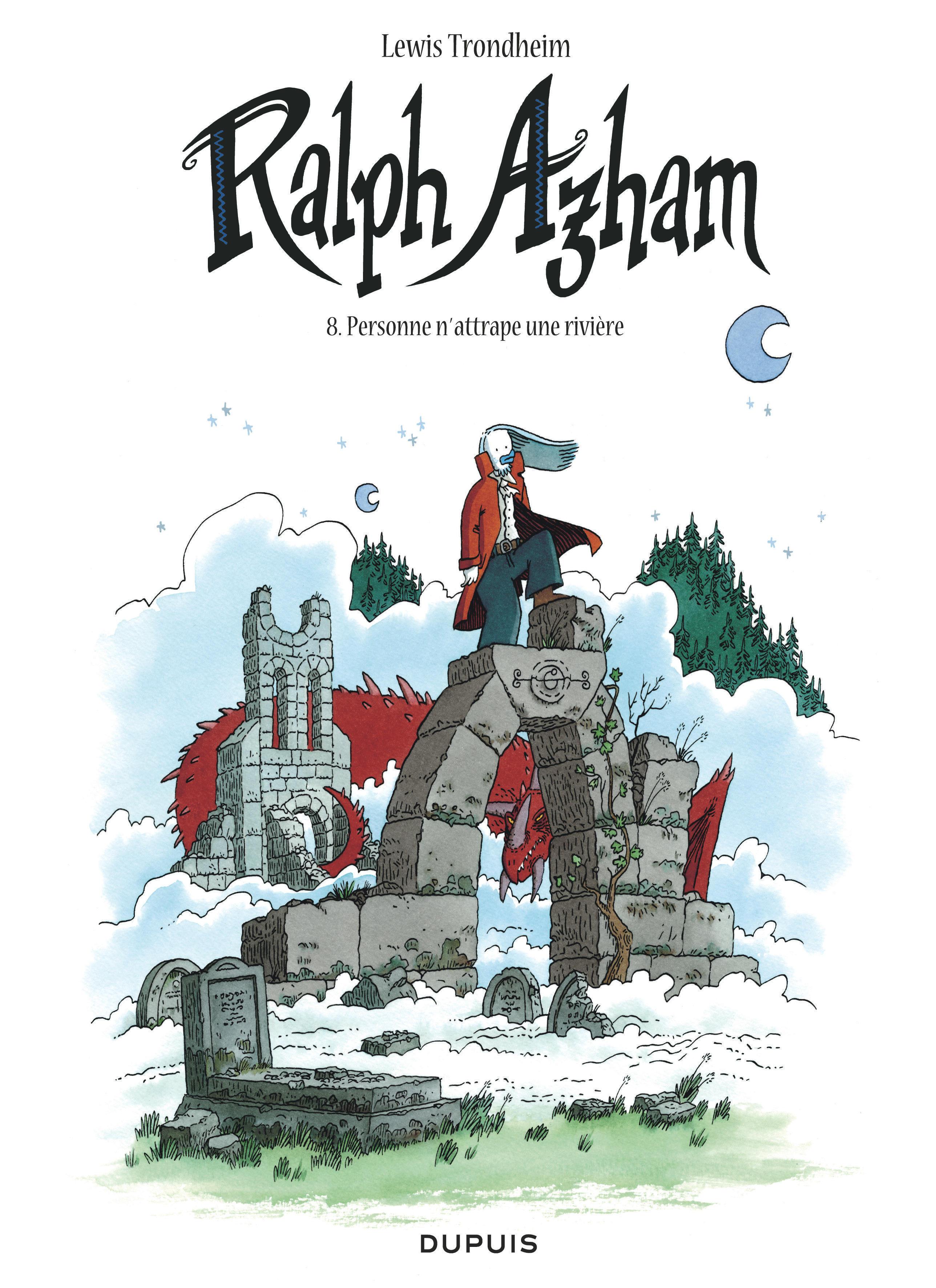 RALPH AZHAM - TOME 8 - PERSONNE N'ATTRAPE UNE RIVIERE
