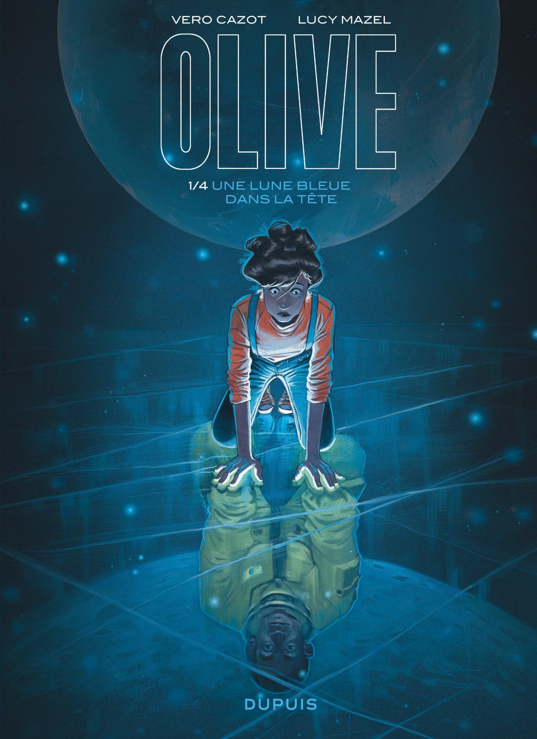 OLIVE - TOME 1 - UNE LUNE BLEUE DANS LA TETE
