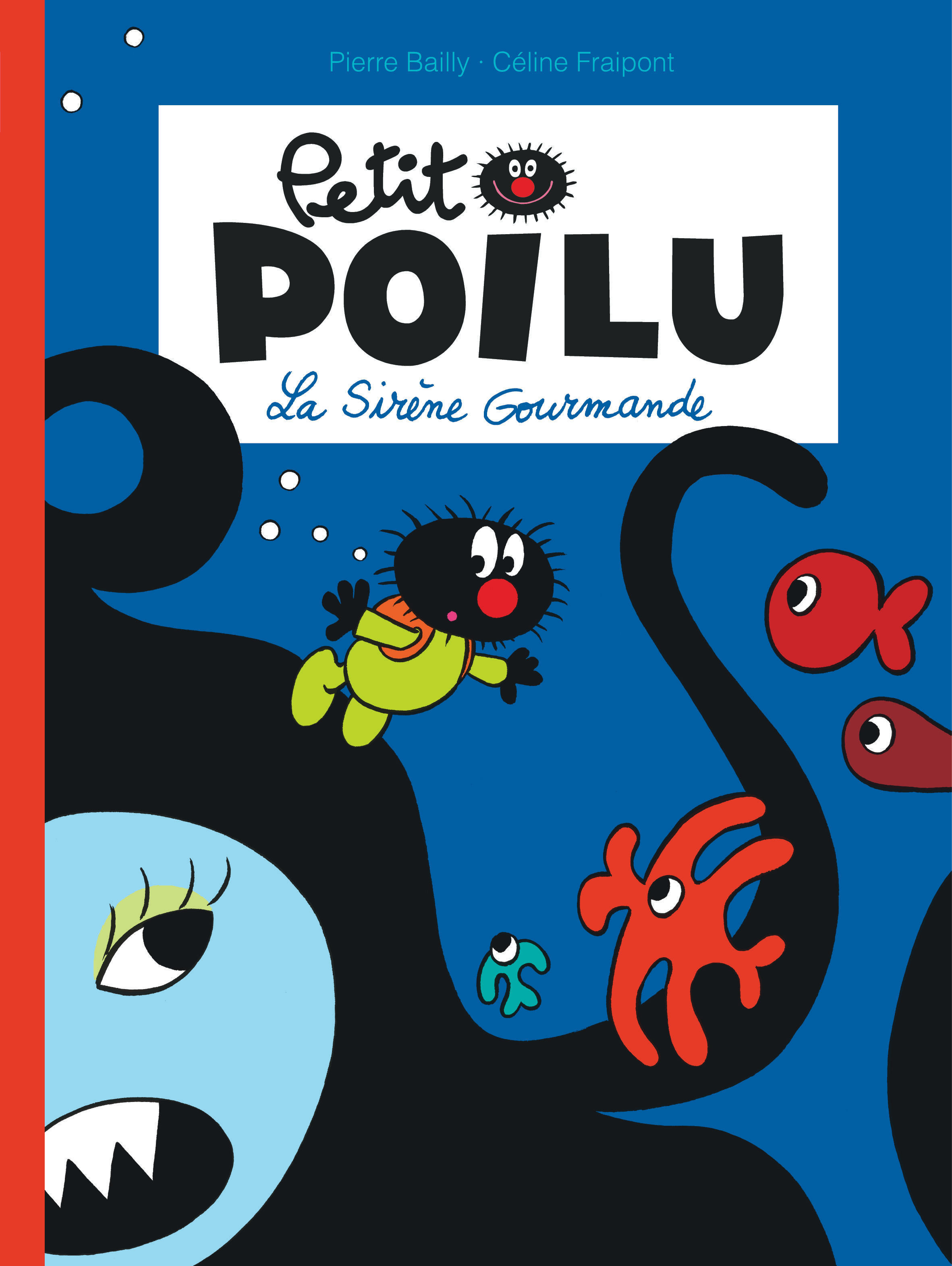 PETIT POILU - TOME 1 - LA SIRENE GOURMANDE (NOUVELLE MAQUETTE)