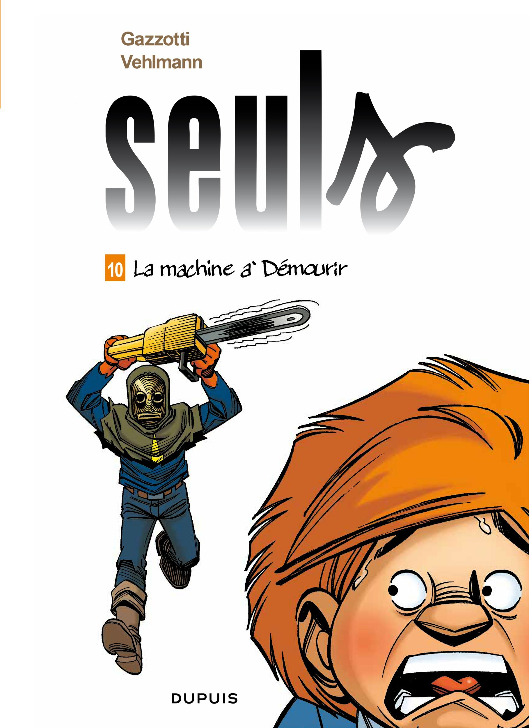 SEULS - TOME 10 - LA MACHINE A DEMOURIR
