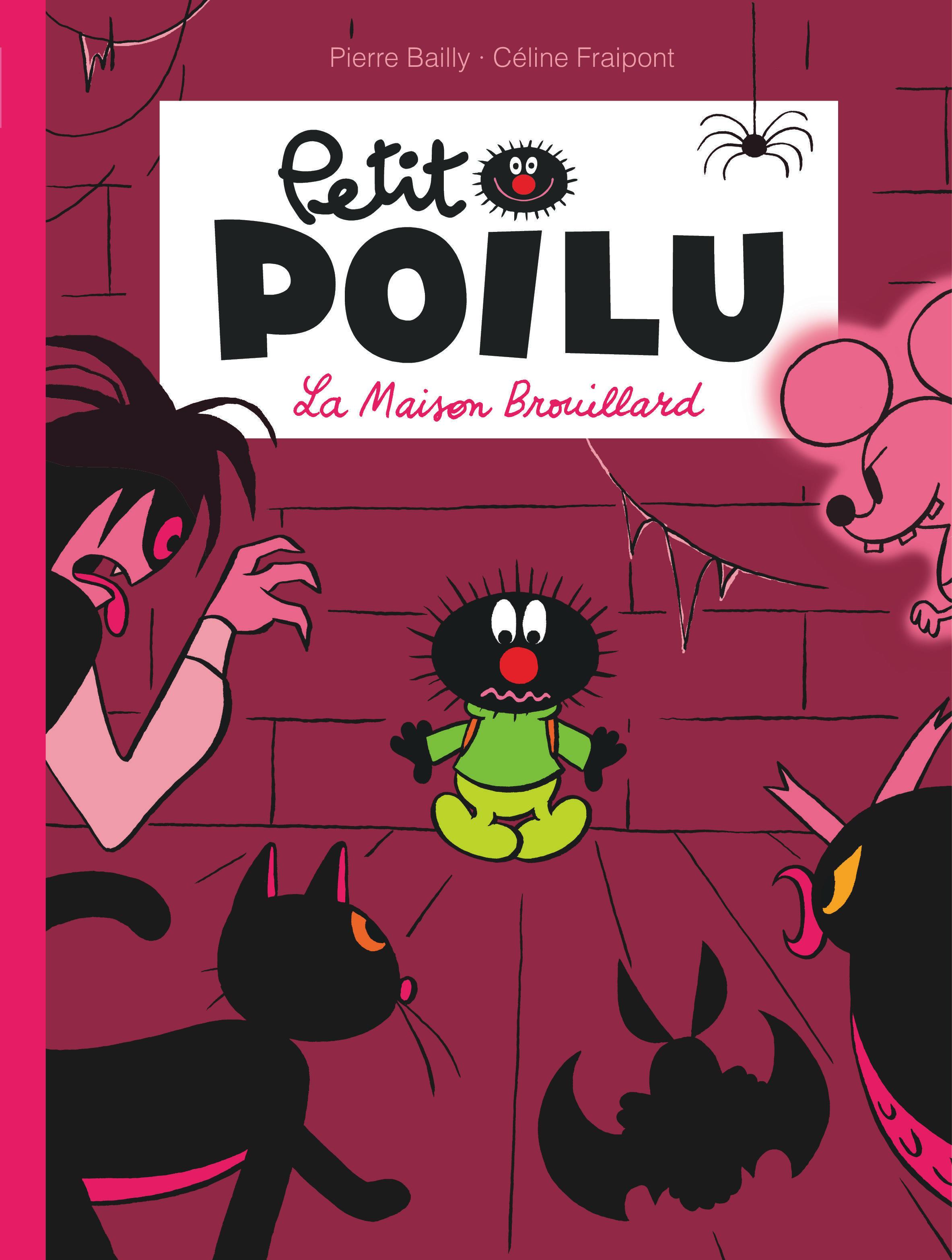 PETIT POILU - TOME 2 - LA MAISON BROUILLARD (NOUVELLE MAQUETTE)