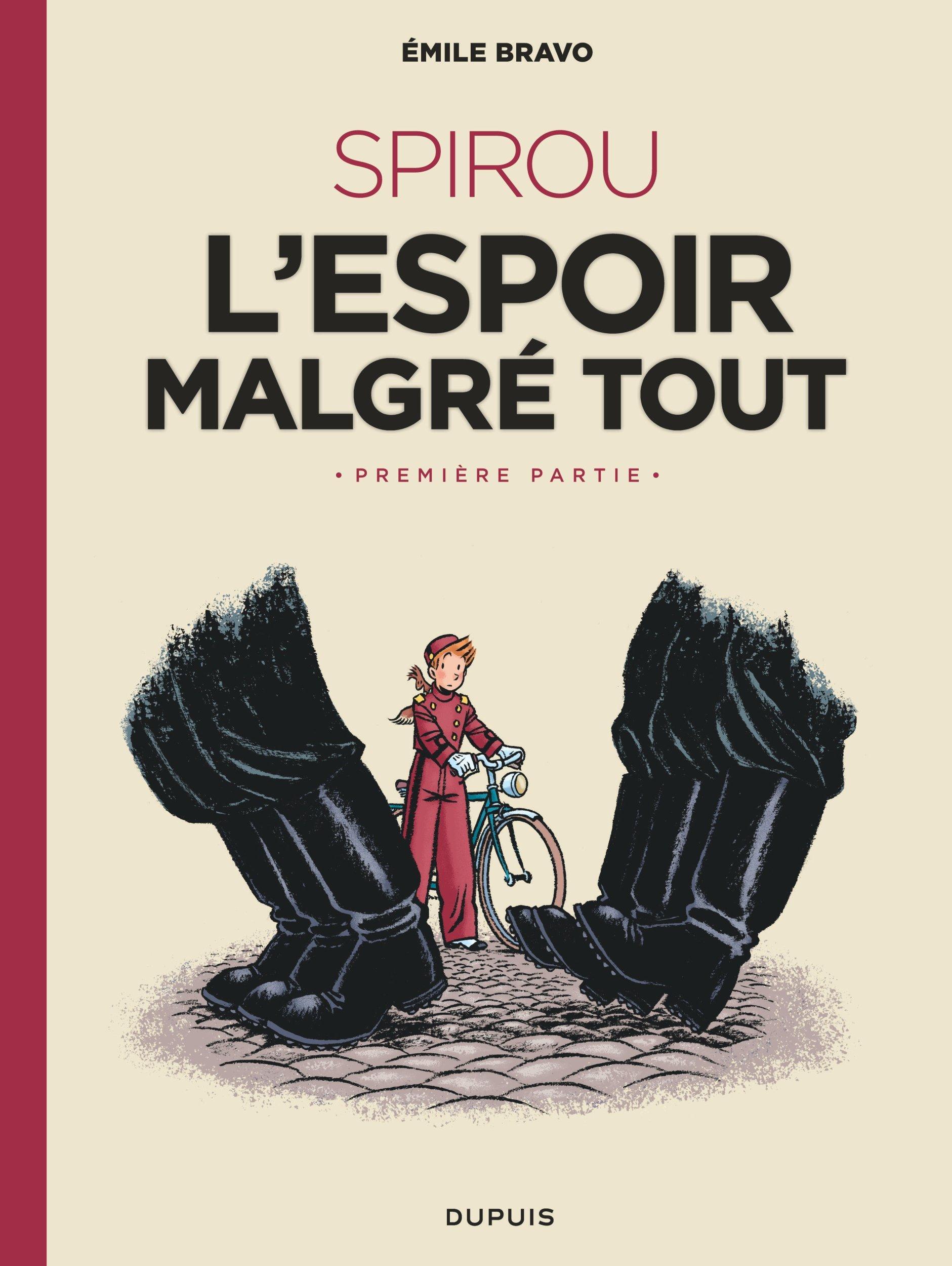 LE SPIROU D'EMILE BRAVO - TOME 2 - SPIROU OU L'ESPOIR MALGRE TOUT (PREMIERE PARTIE)