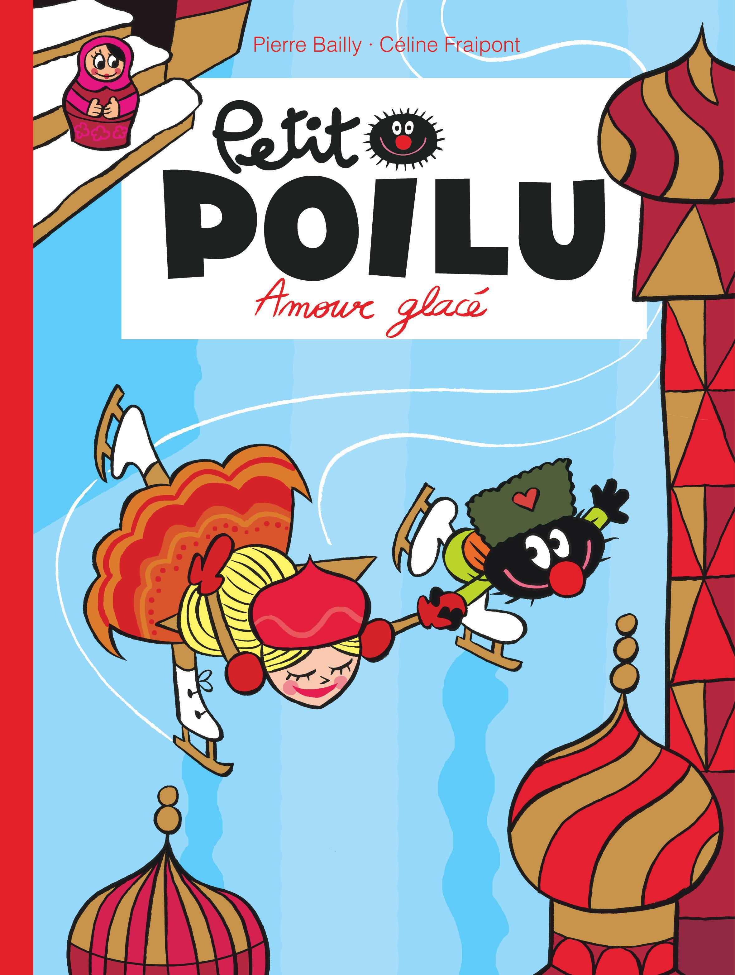 PETIT POILU - TOME 10 - AMOUR GLACE