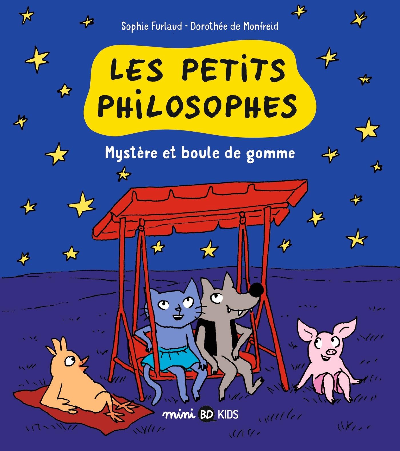 LES PETITS PHILOSOPHES, TOME 01 - MYSTERE ET BOULES DE GOMME