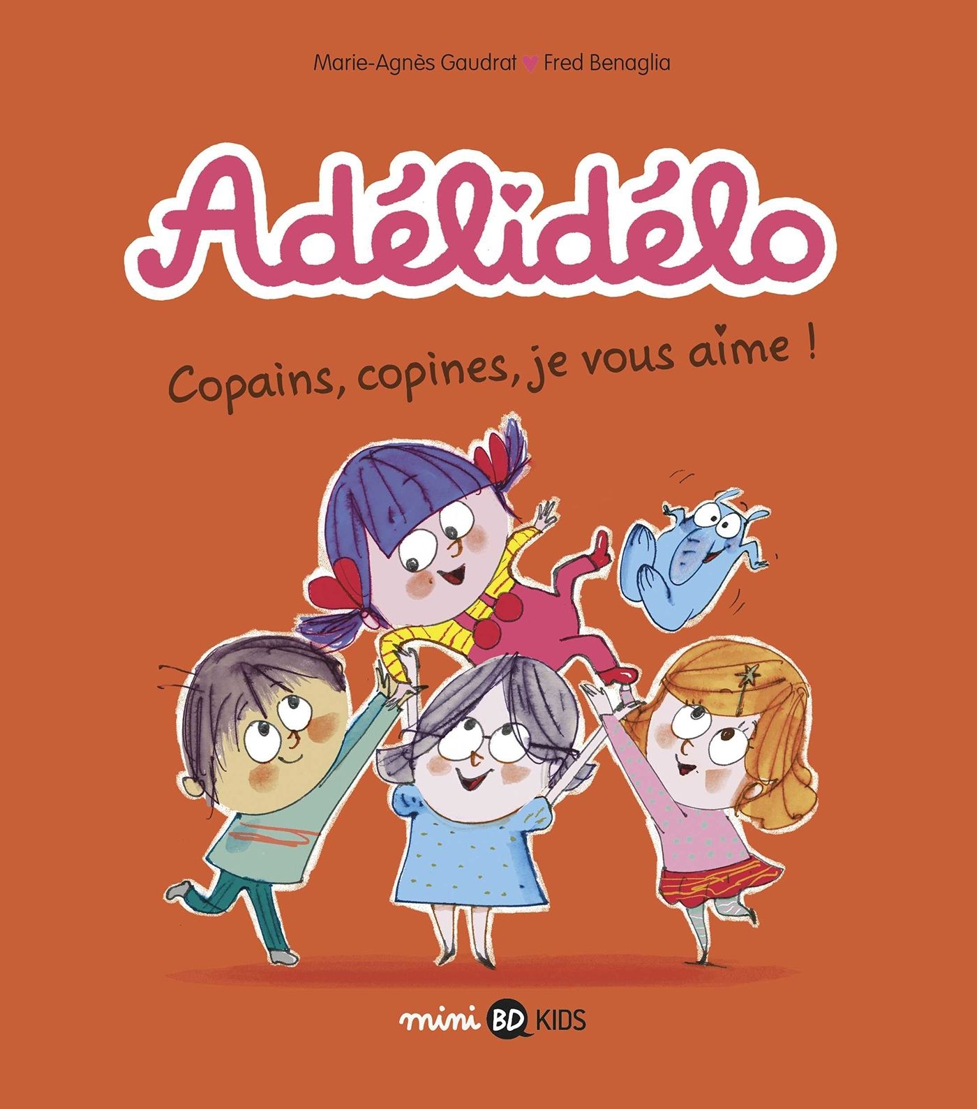 ADELIDELO, TOME 05 - COPAINS, COPINES, JE VOUS AIME !