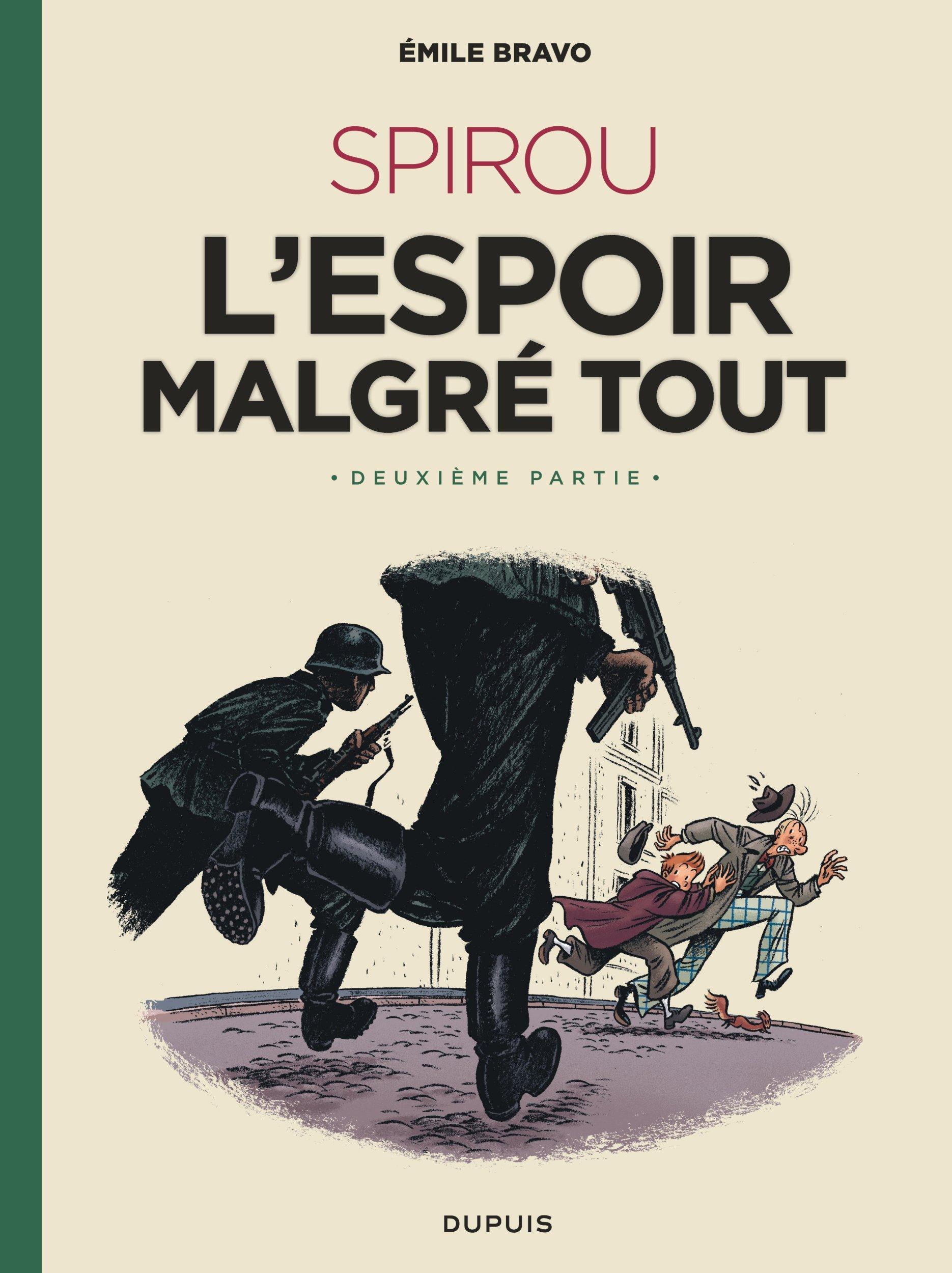 LE SPIROU D'EMILE BRAVO - TOME 3 - SPIROU L'ESPOIR MALGRE TOUT (DEUXIEME PARTIE)
