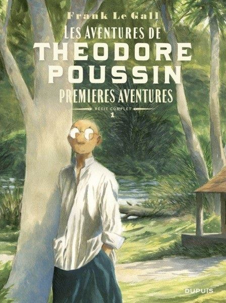 THEODORE POUSSIN-RECITS COMPLE - THEODORE POUSSIN - RECITS COMPLETS - TOME 1 - PREMIERES AVENTURES