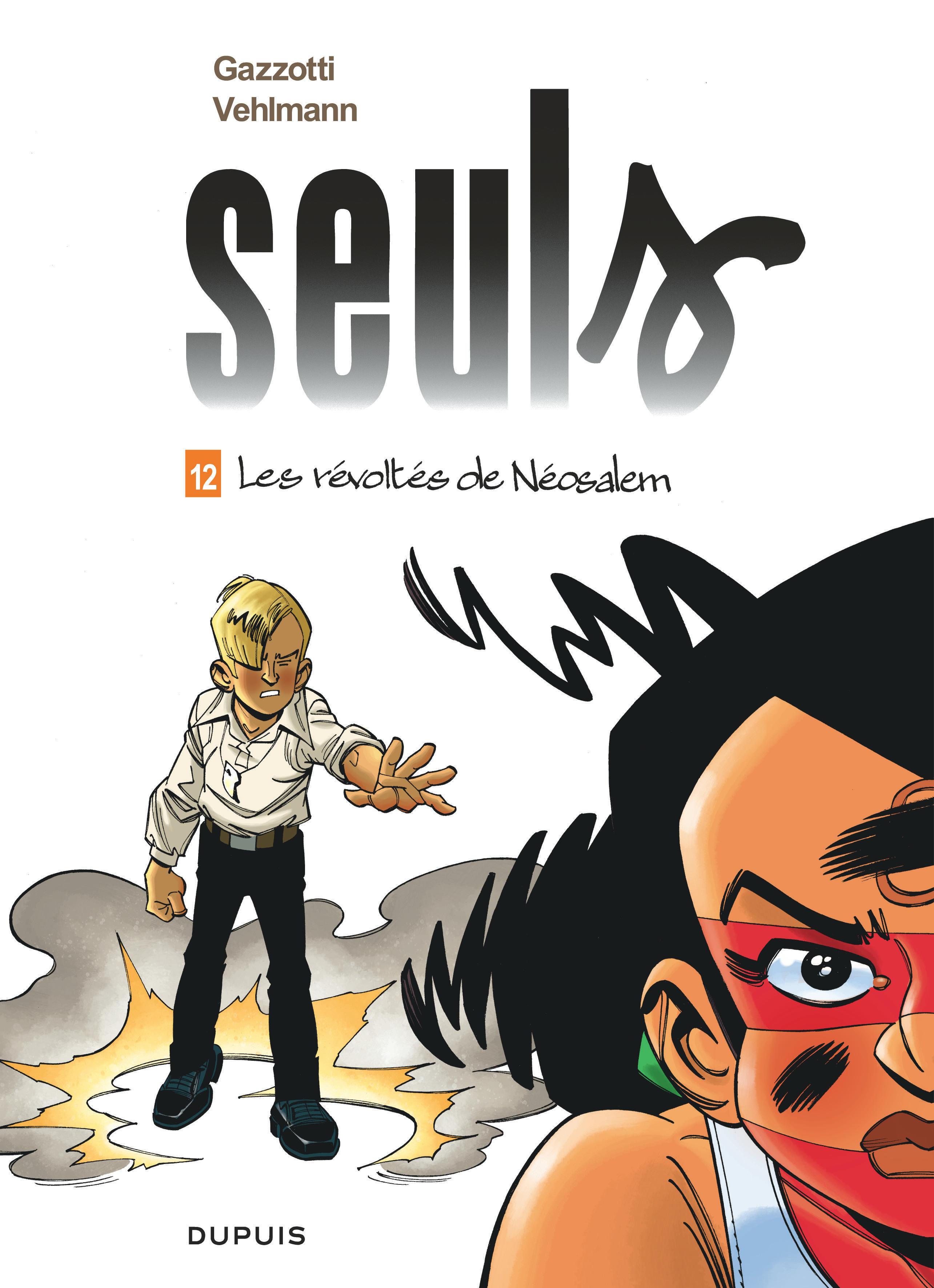 SEULS - TOME 12 - LES REVOLTES DE NEOSALEM / EDITION AUGMENTEE