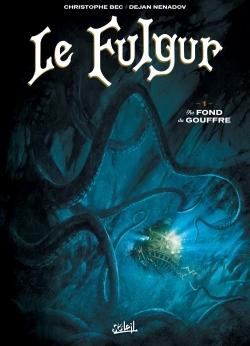 LE FULGUR T01 - AU FOND DU GOUFFRE