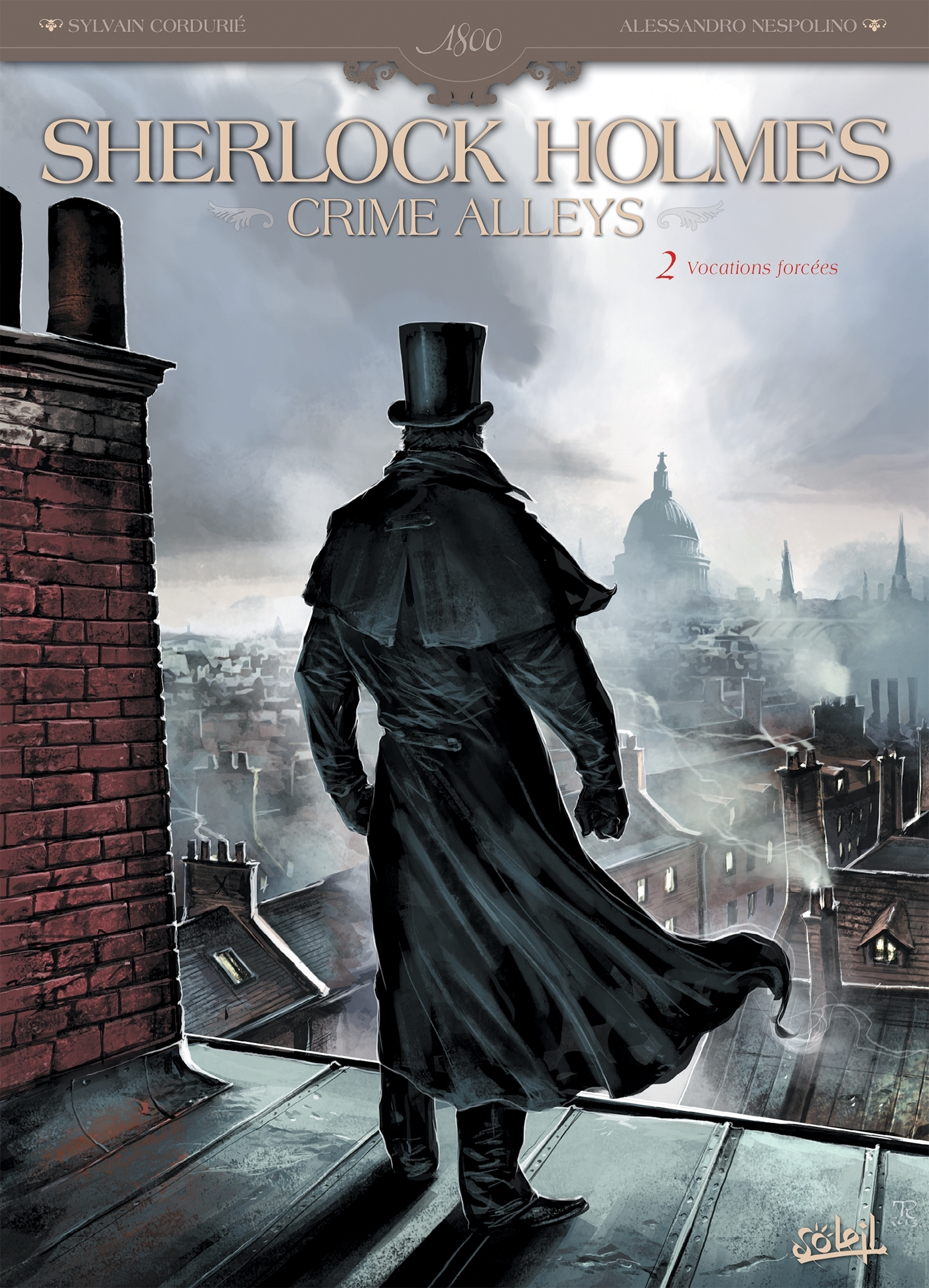 SHERLOCK HOLMES CRIME ALLEYS T02 - VOCATIONS FORCEES