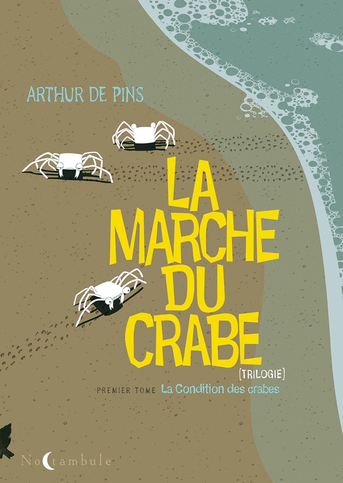 LA MARCHE DU CRABE T01 - LA CONDITION DES CRABES