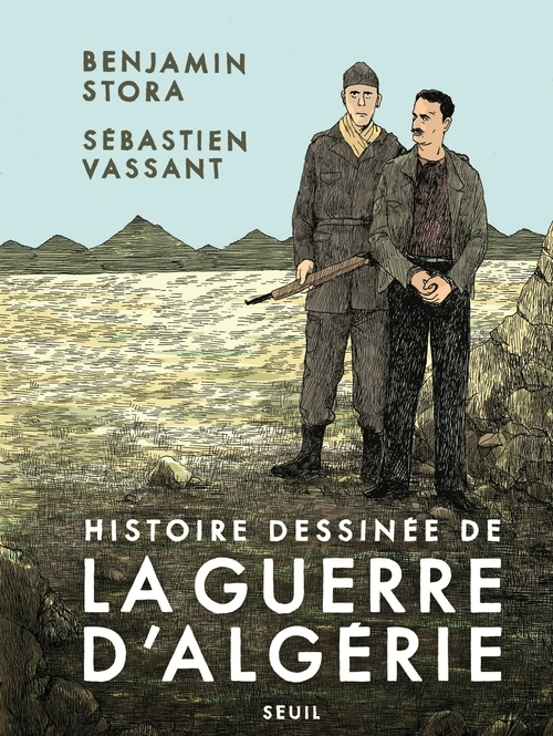 HISTOIRE DESSINEE DE LA GUERRE D'ALGERIE