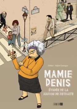 MAMIE DENIS - EVADEE DE LA MAISON DE RETRAITE