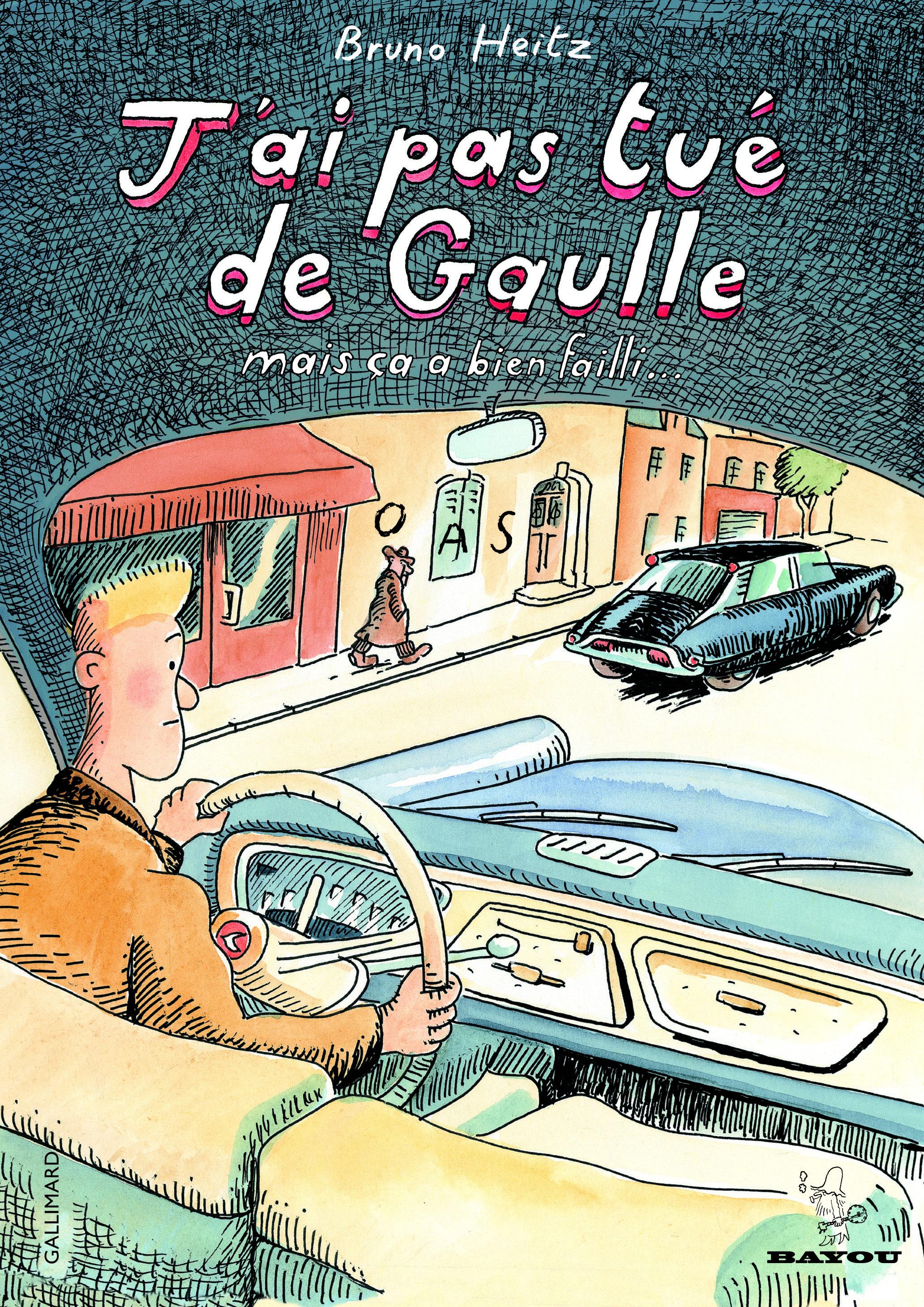 J'AI PAS TUE DE GAULLE - MAIS CA A BIEN FAILLI...