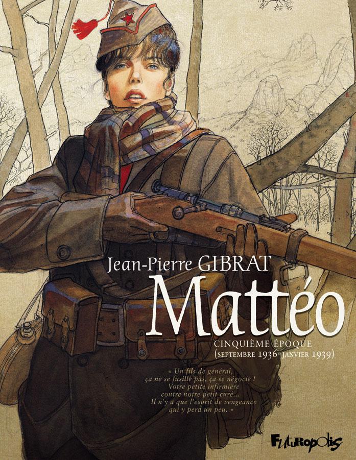 MATTEO (TOME 5-CINQUIEME EPOQUE (SEPTEMBRE 1936 - JANVIER 1939))