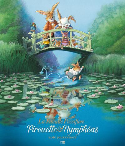LA FAMILLE PASSIFLORE, PIROUETTE & NYMPHEAS