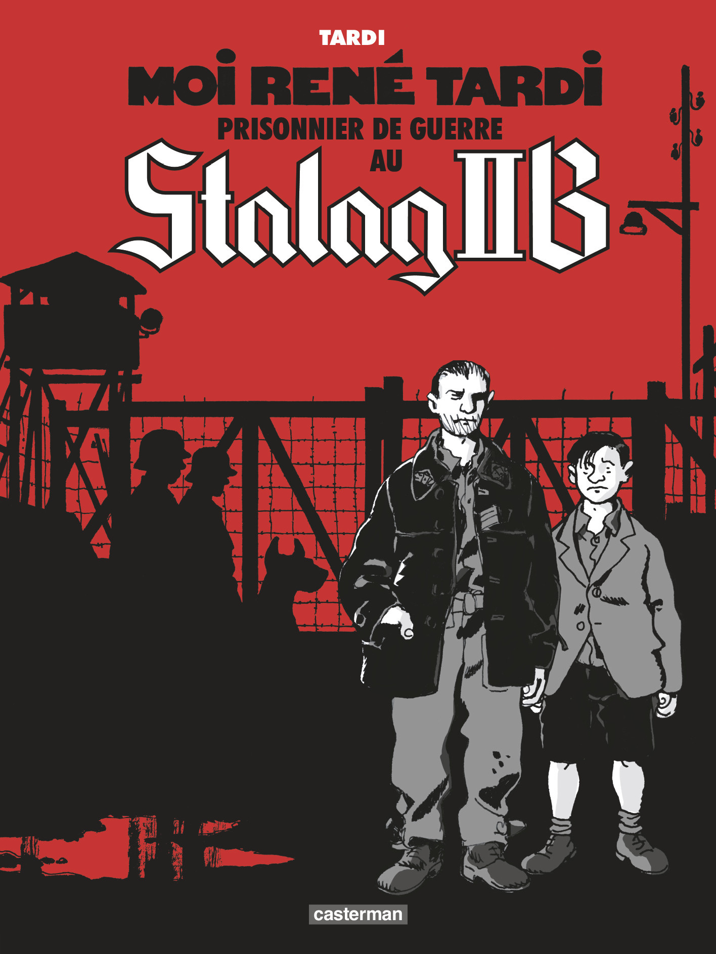 STALAG IIB - T01 - MOI, RENE TARDI, PRISONNIER DE GUERRE - STALAG IIB