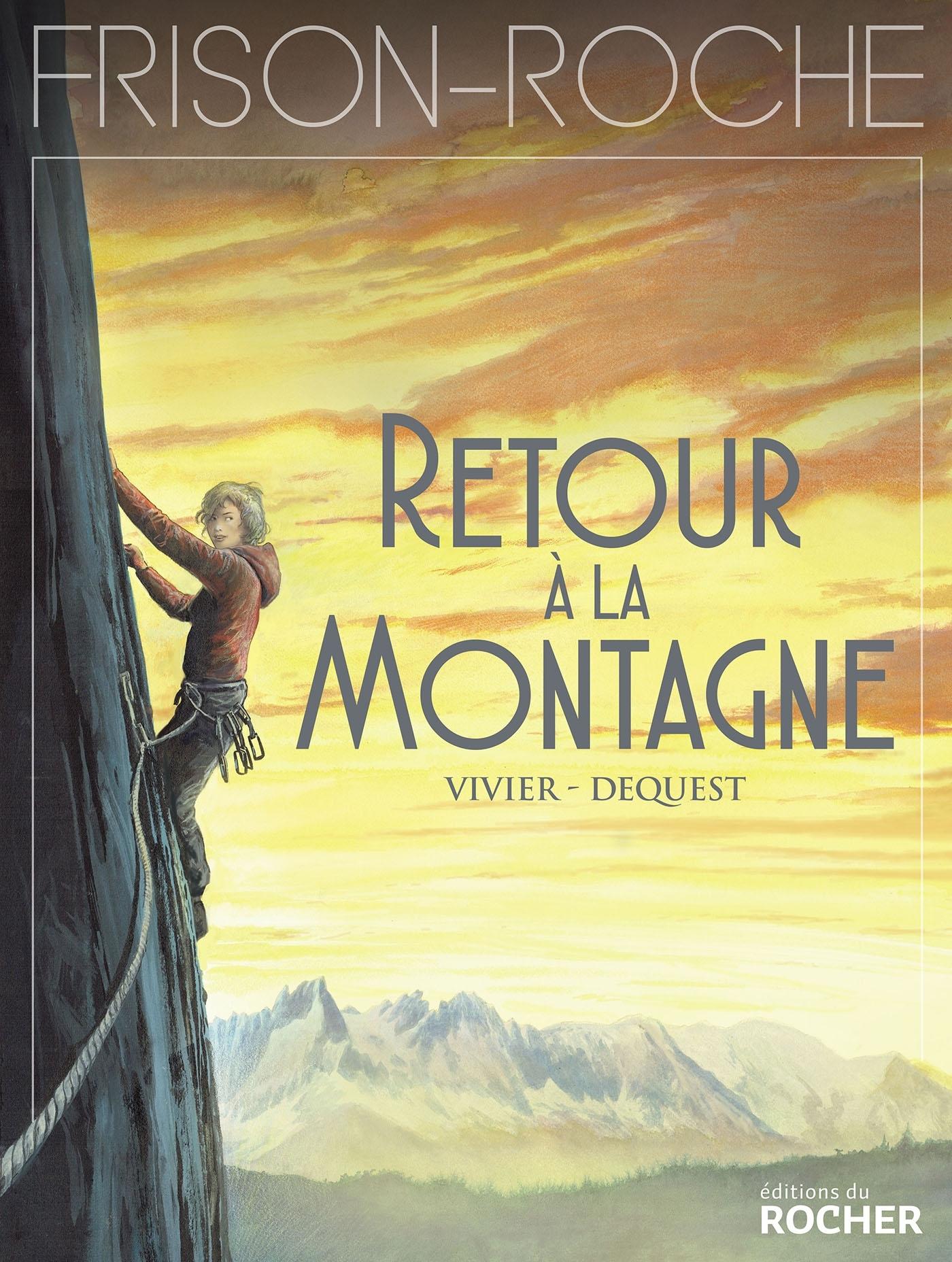 RETOUR A LA MONTAGNE - D'APRES L'OEUVRE DE ROGER FRISON-ROCHE