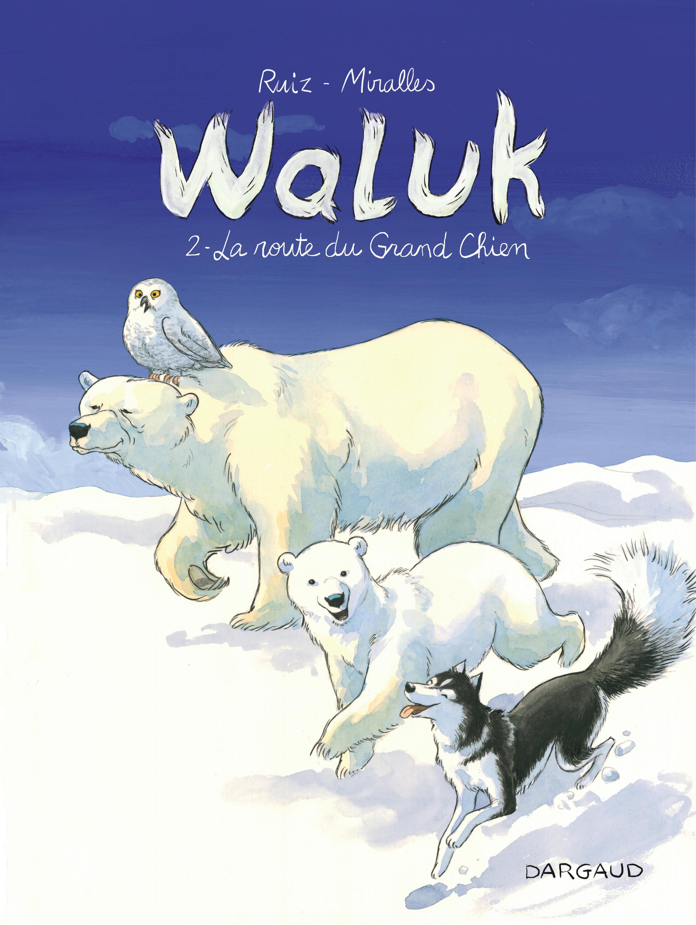 WALUK - TOME 2 - LA ROUTE DU GRAND CHIEN