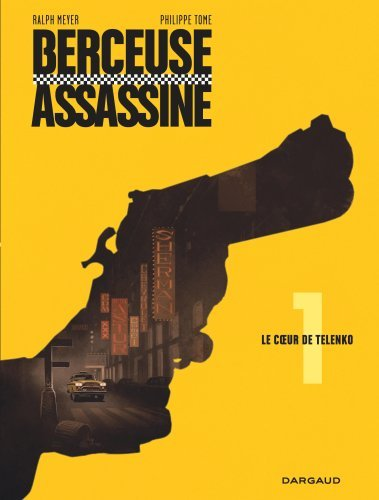 BERCEUSE ASSASSINE - TOME 1 - LE COEUR DE TELENKO