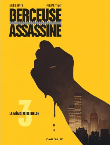 BERCEUSE ASSASSINE - TOME 3 - LA MEMOIRE DE DILLON
