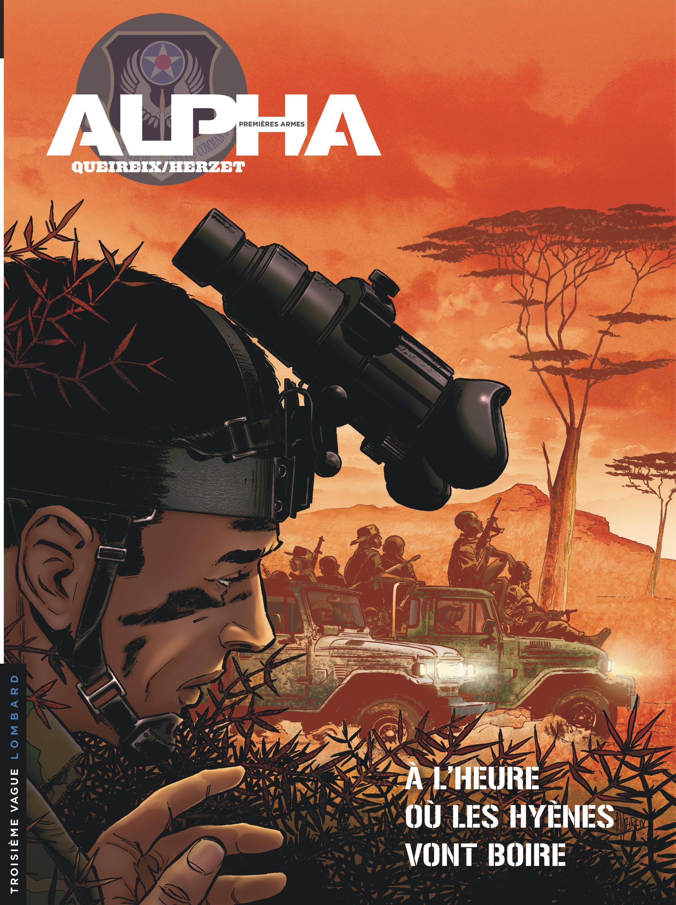 ALPHA PREMIERES ARMES - ALPHA (PREMIERES ARMES) - TOME 5 - A L'HEURE OU LES HYENES VONT BOIRE