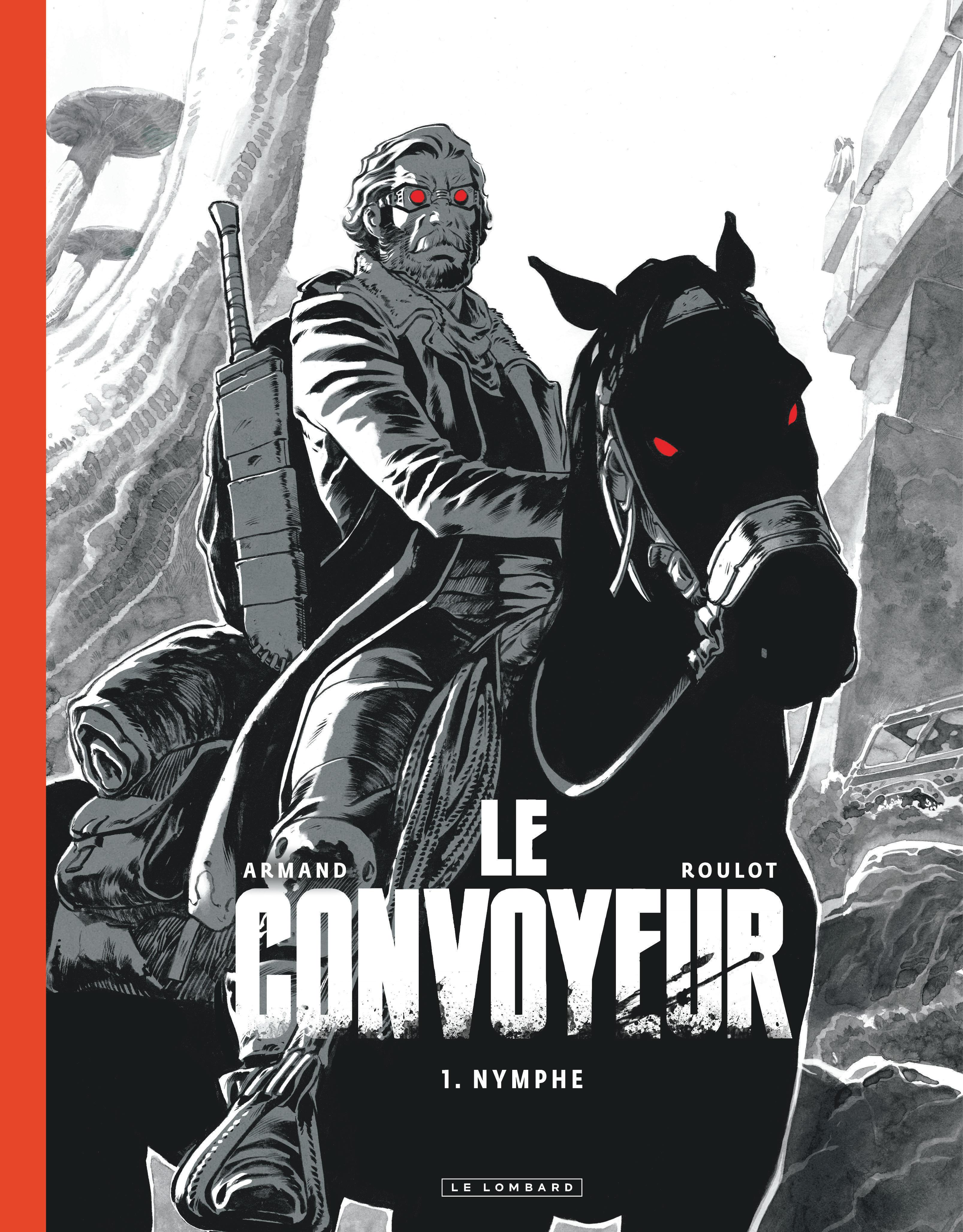 LE CONVOYEUR - TOME 1 - NYMPHE (EDITION NOIR & BLANC)