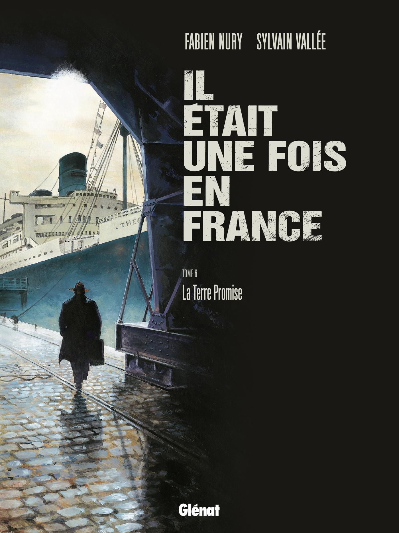 IL ETAIT UNE FOIS EN FRANCE - TOME 06 - LA TERRE PROMISE