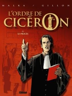 L'ORDRE DE CICERON - TOME 01 - LE PROCES