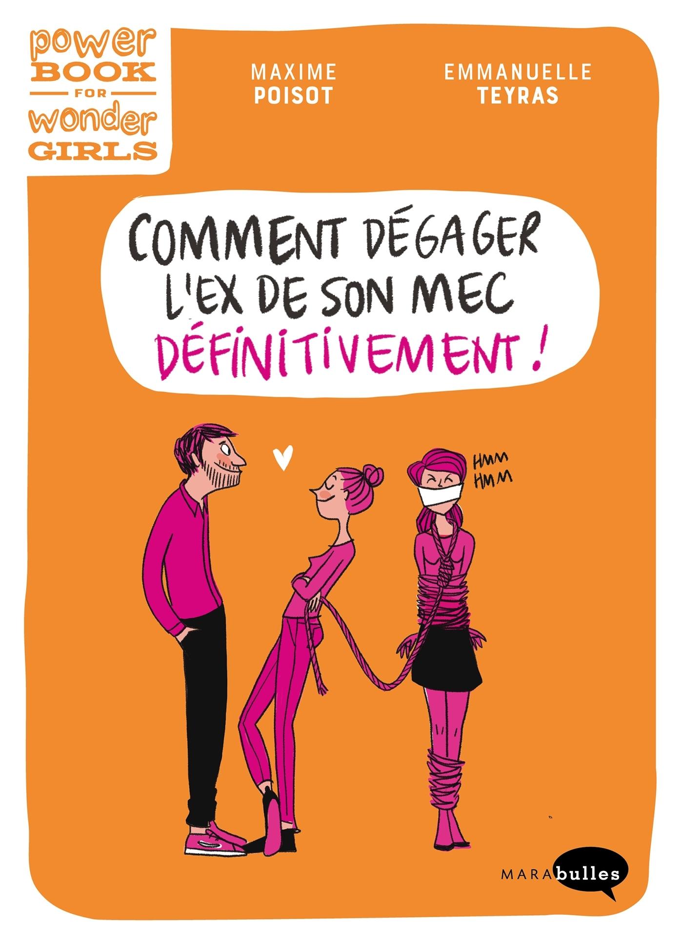 COMMENT DEGAGER L'EX DE SON MEC (DEFINITIVEMENT) ?