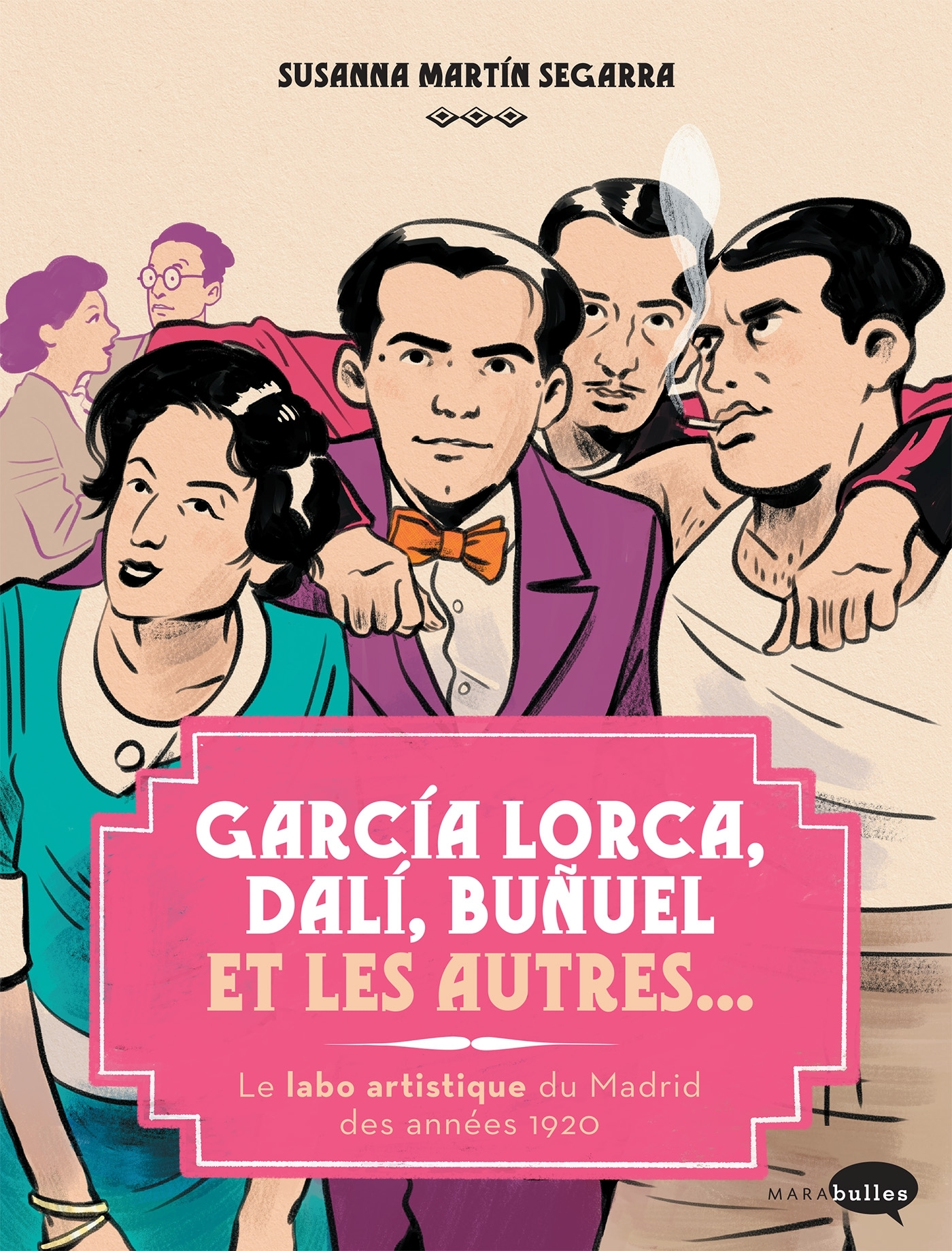GARCIA LORCA, DALI, BUNUEL ET LES AUTRES... - LE LABO ARTISTIQUE DE MADRID DES ANNEES 1920