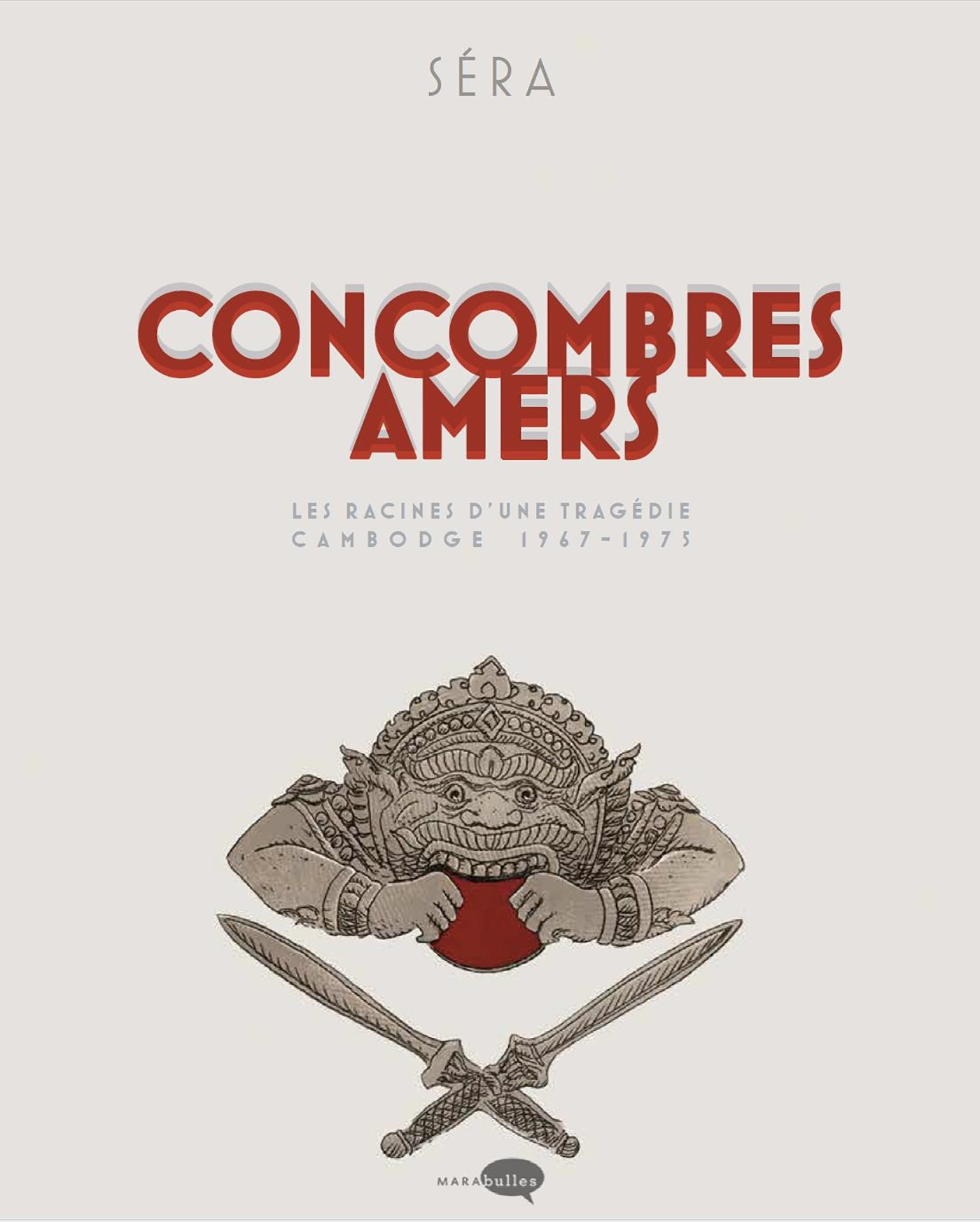 CONCOMBRES AMERS - LES RACINES D UNE TRAGEDIE : CAMBODGE 1967 - 1975