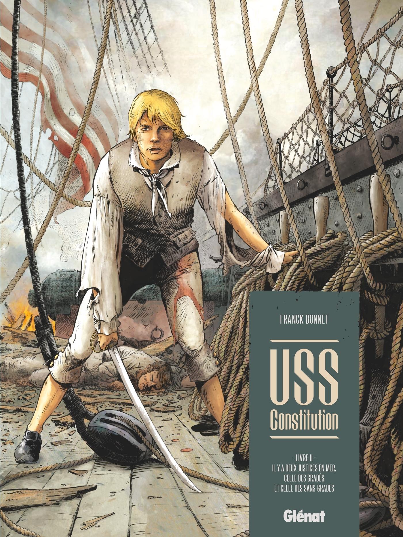 USS CONSTITUTION - TOME 02 - IL Y A DEUX JUSTICES EN MER, CELLE DES GRADES ET CELLE DES SANS-GRADES