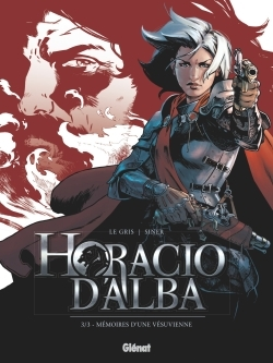 HORACIO D'ALBA - TOME 03 - MEMOIRES D'UNE VESUVIENNE