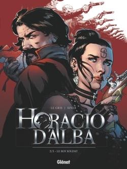 HORACIO D'ALBA - TOME 02 NE - LE ROI SOLDAT