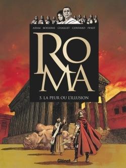ROMA - TOME 05 - LA PEUR OU L'ILLUSION