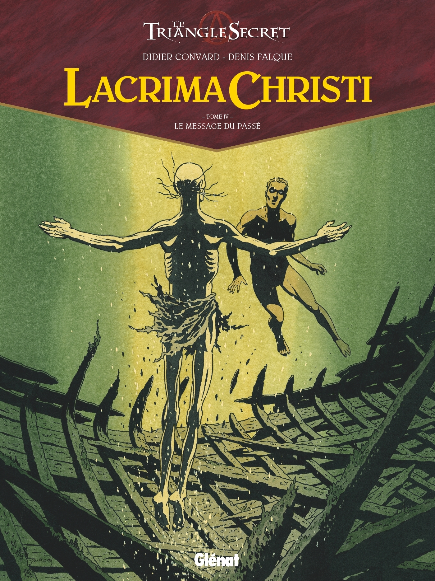 LACRIMA CHRISTI - TOME 04 - LE MESSAGE DU PASSE