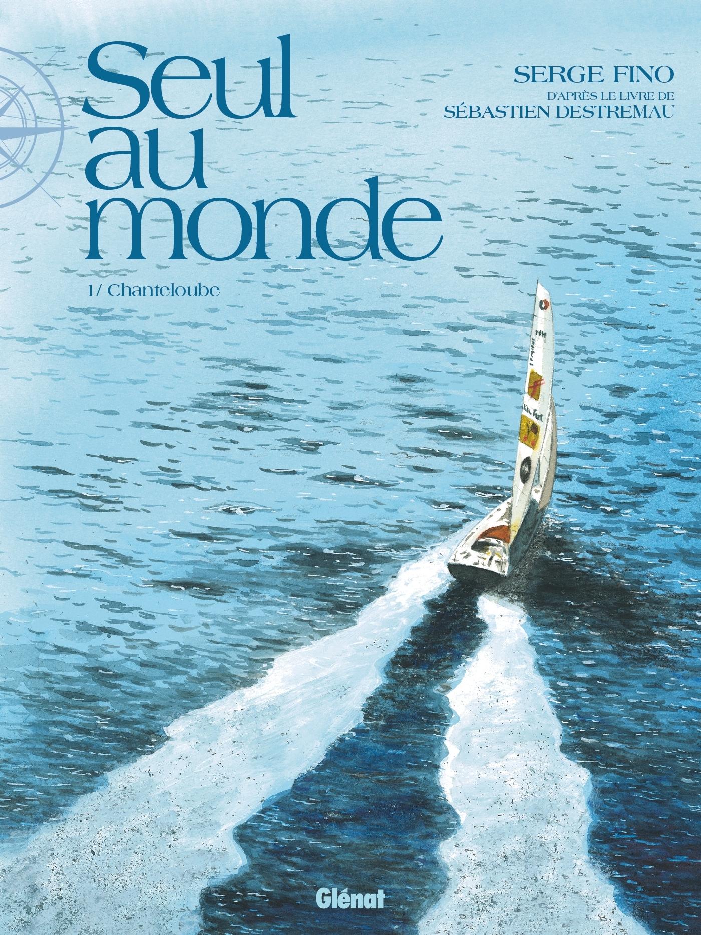 SEUL AU MONDE - TOME 01 - CHANTELOUBE