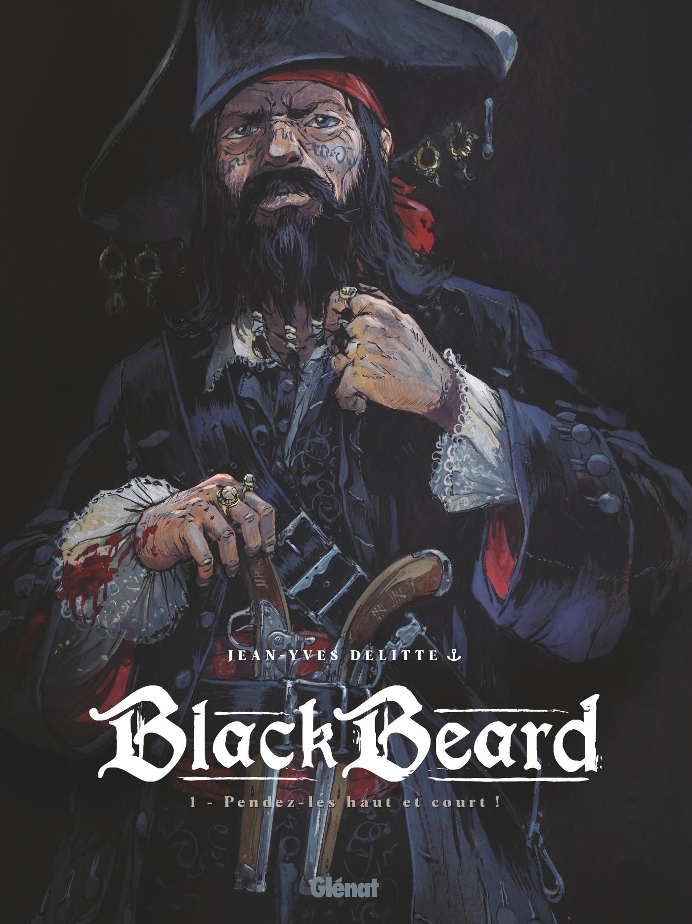 BLACK BEARD - TOME 01 - PENDEZ-LES HAUT ET COURT