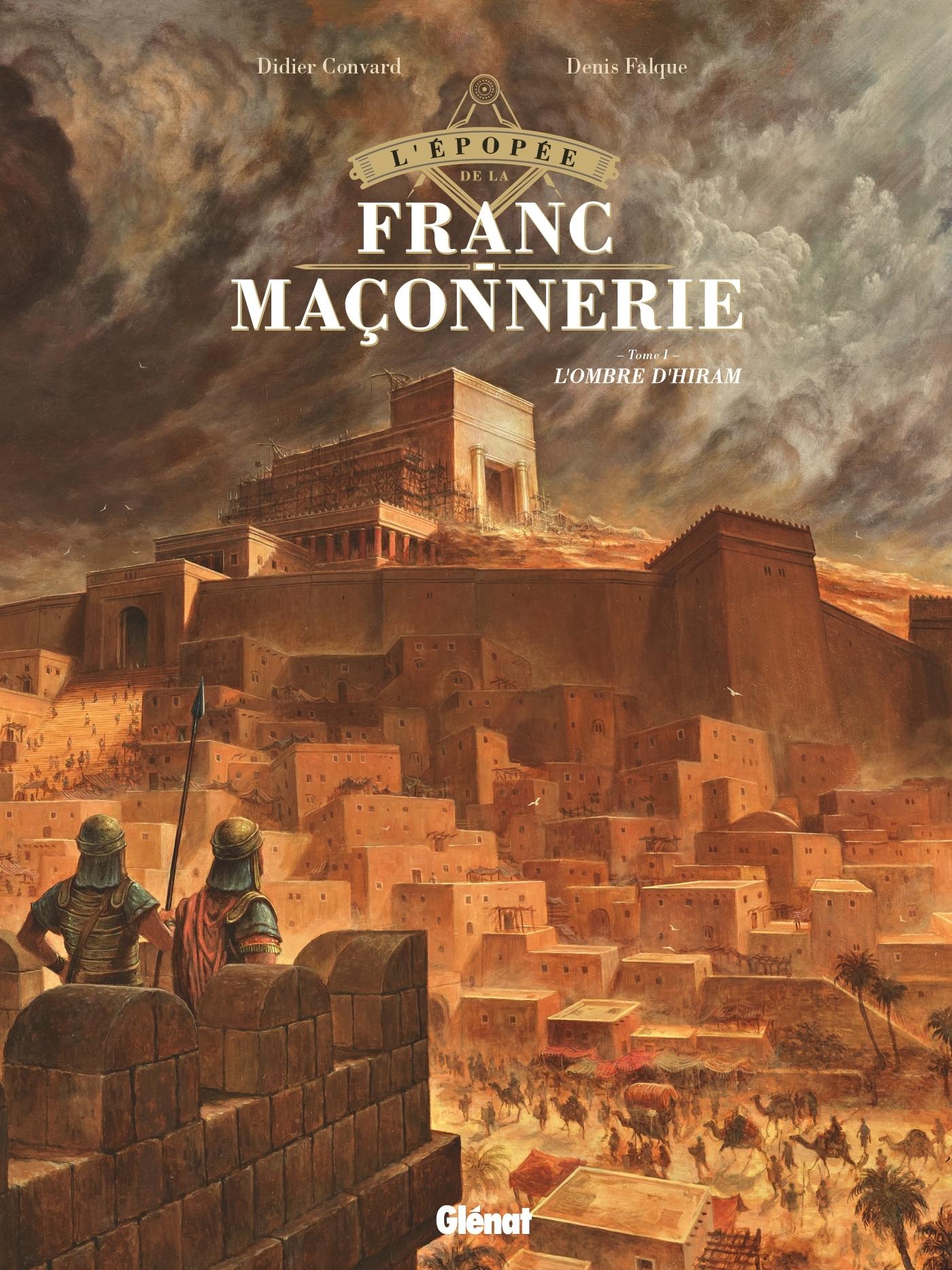 L'EPOPEE DE LA FRANC-MACONNERIE - TOME 01 - L'OMBRE D'HIRAM