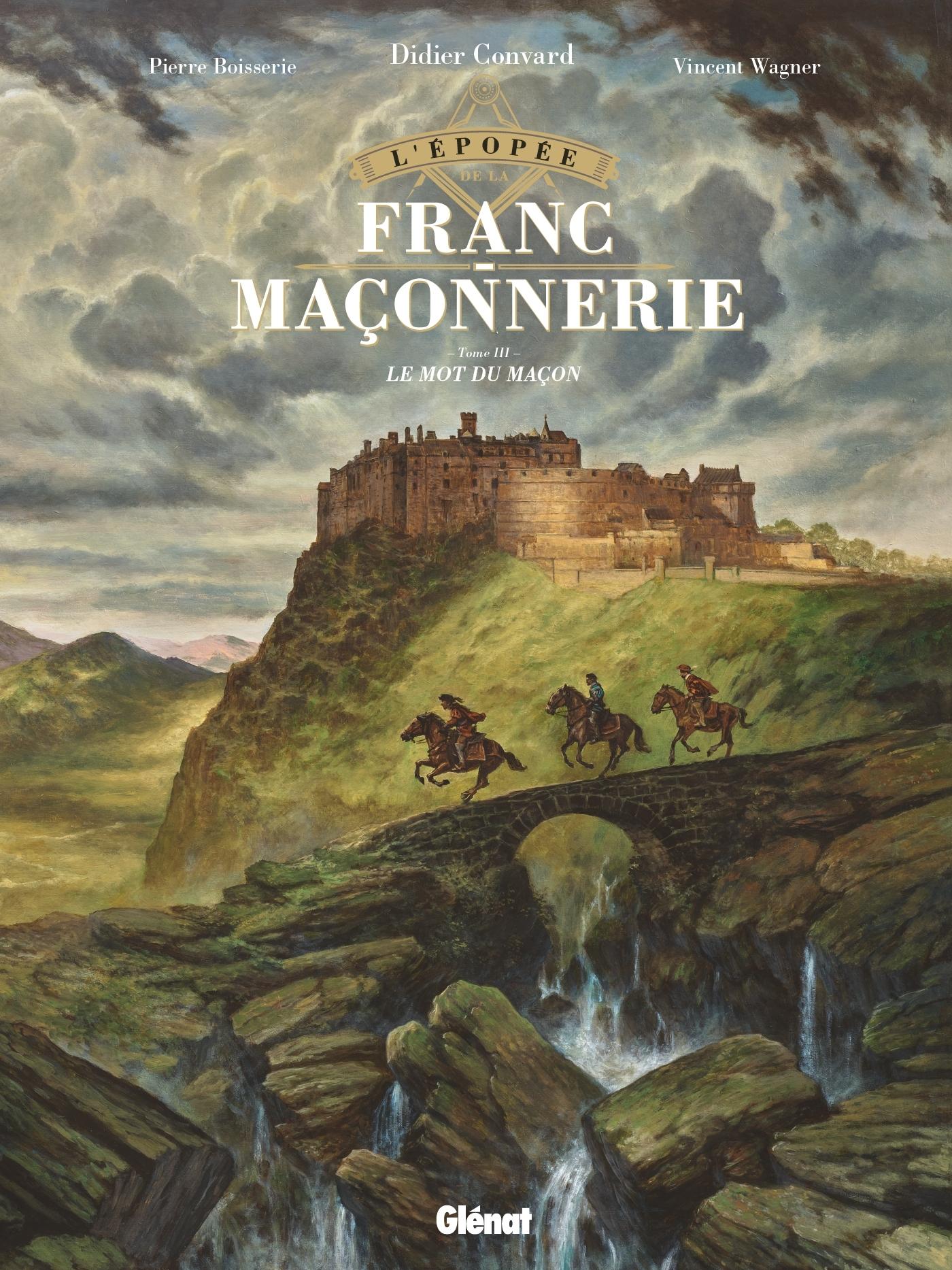 L'EPOPEE DE LA FRANC-MACONNERIE - TOME 03 - LE MOT DU MACON