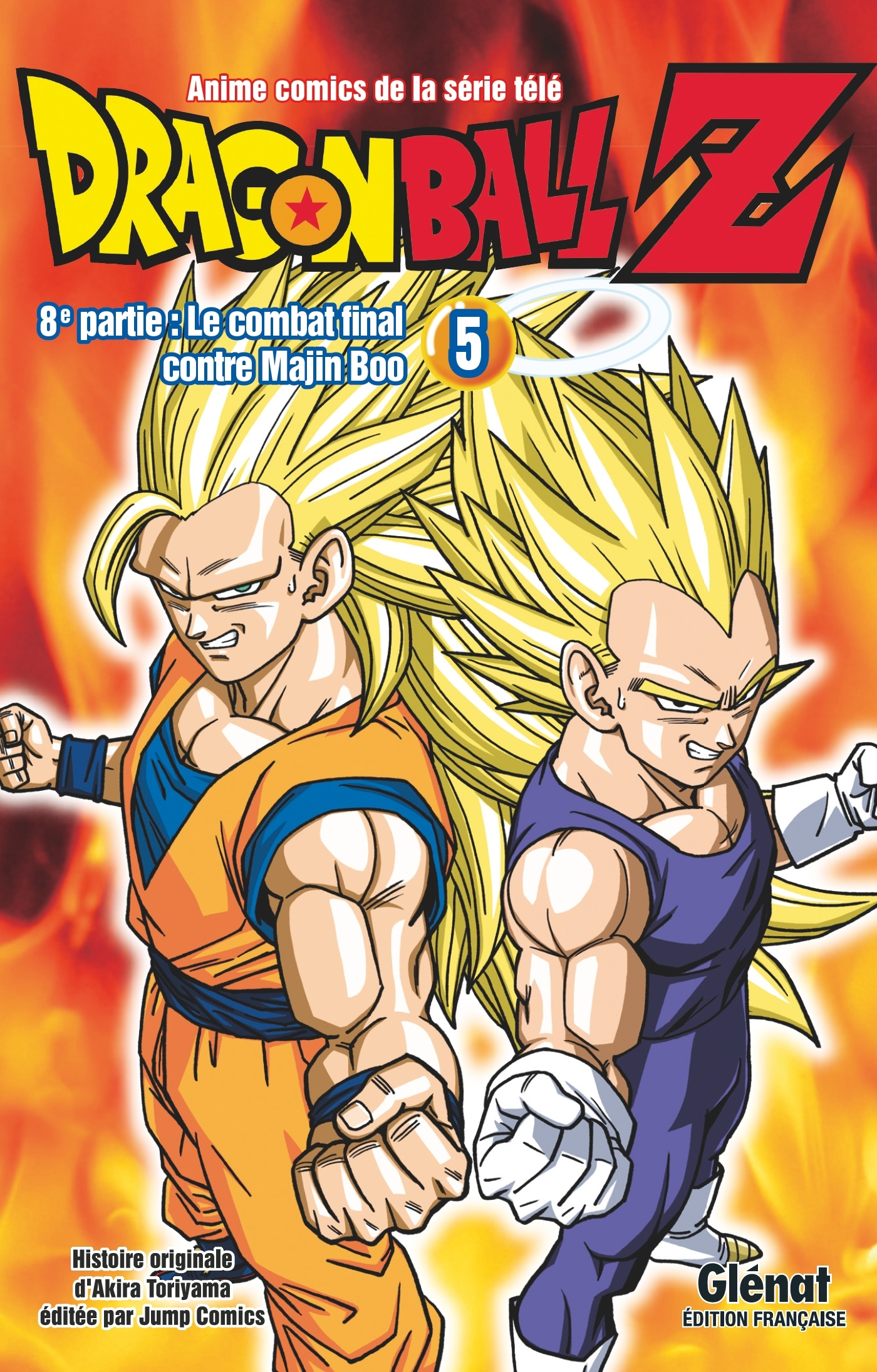 DRAGON BALL Z - 8E PARTIE - TOME 05 - LE COMBAT FINAL CONTRE MAJIN BOO