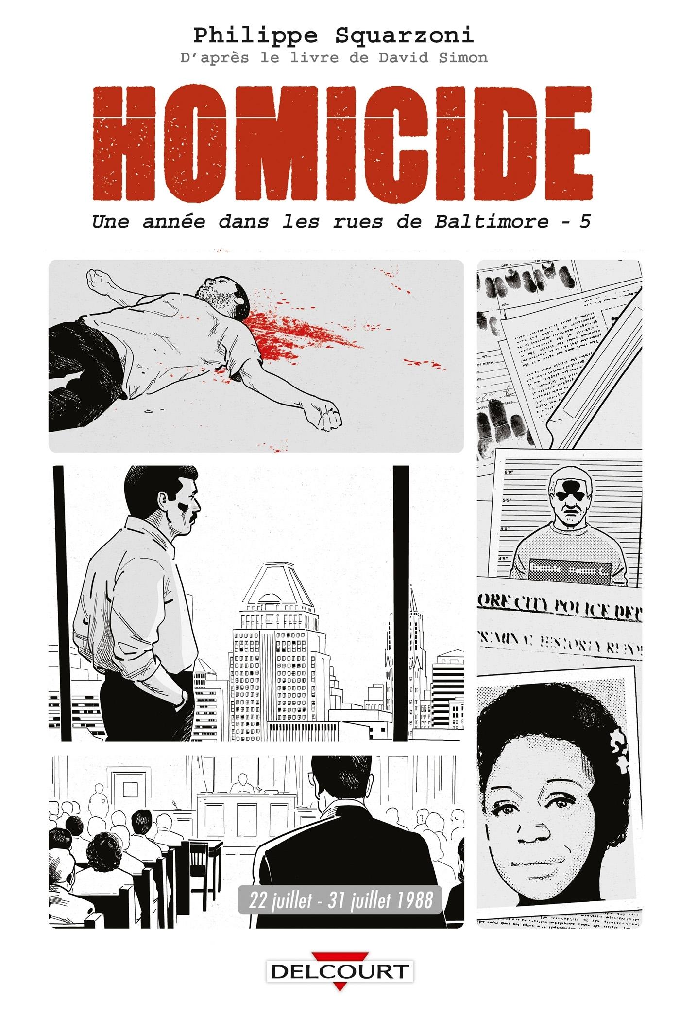 HOMICIDE, UNE ANNEE DANS LES RUES DE BALTIMORE T05 - 22 JUILLET - 31 DECEMBRE 1988