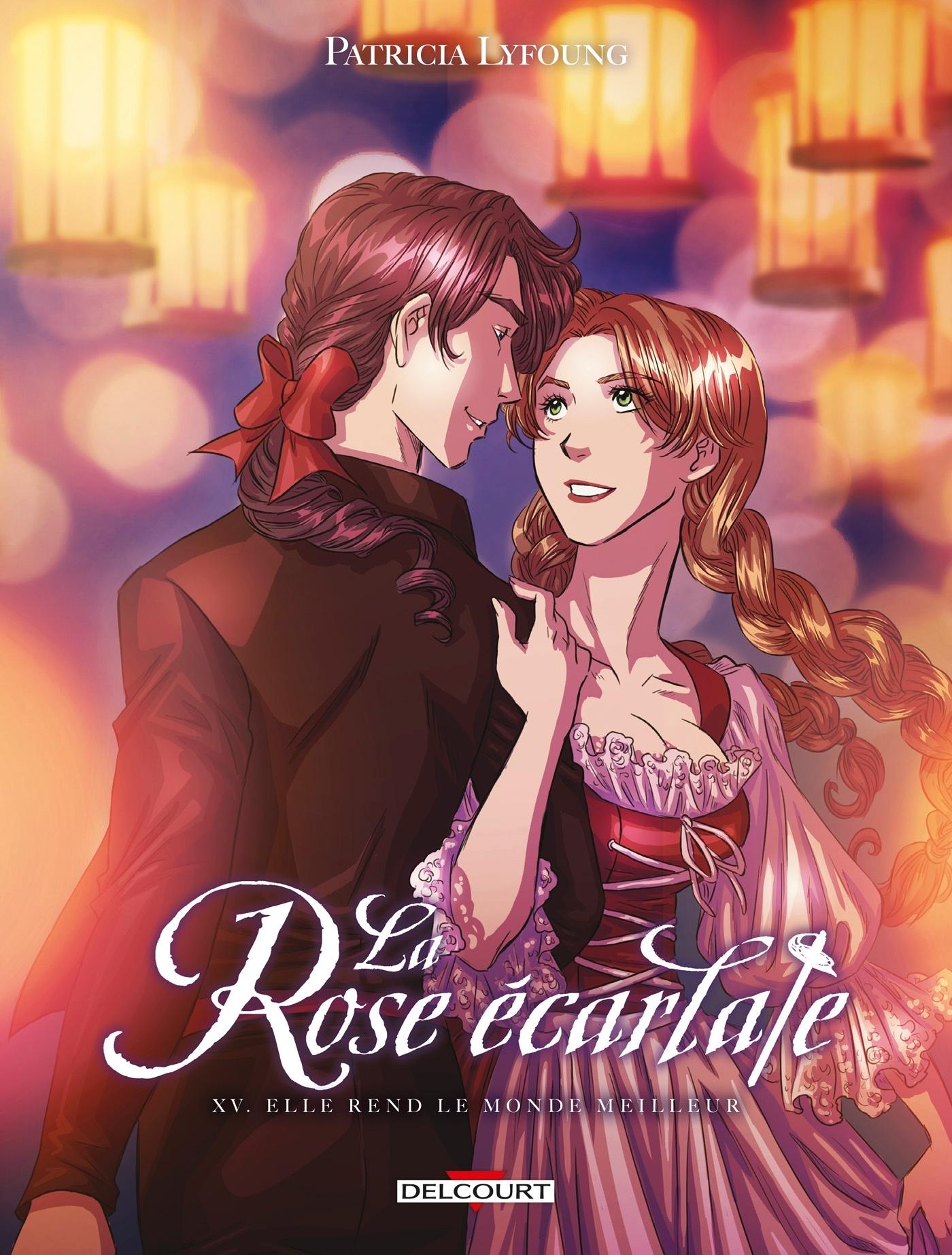 LA ROSE ECARLATE - ROSE ECARLATE T15. ELLE REND LE MONDE MEILLEUR