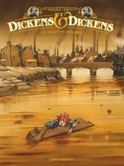 DICKENS & DICKENS - TOME 01 - DESTINS CROISES