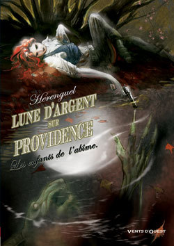 LUNE D'ARGENT SUR PROVIDENCE - TOME 01 - LES ENFANTS DE L'ABIME