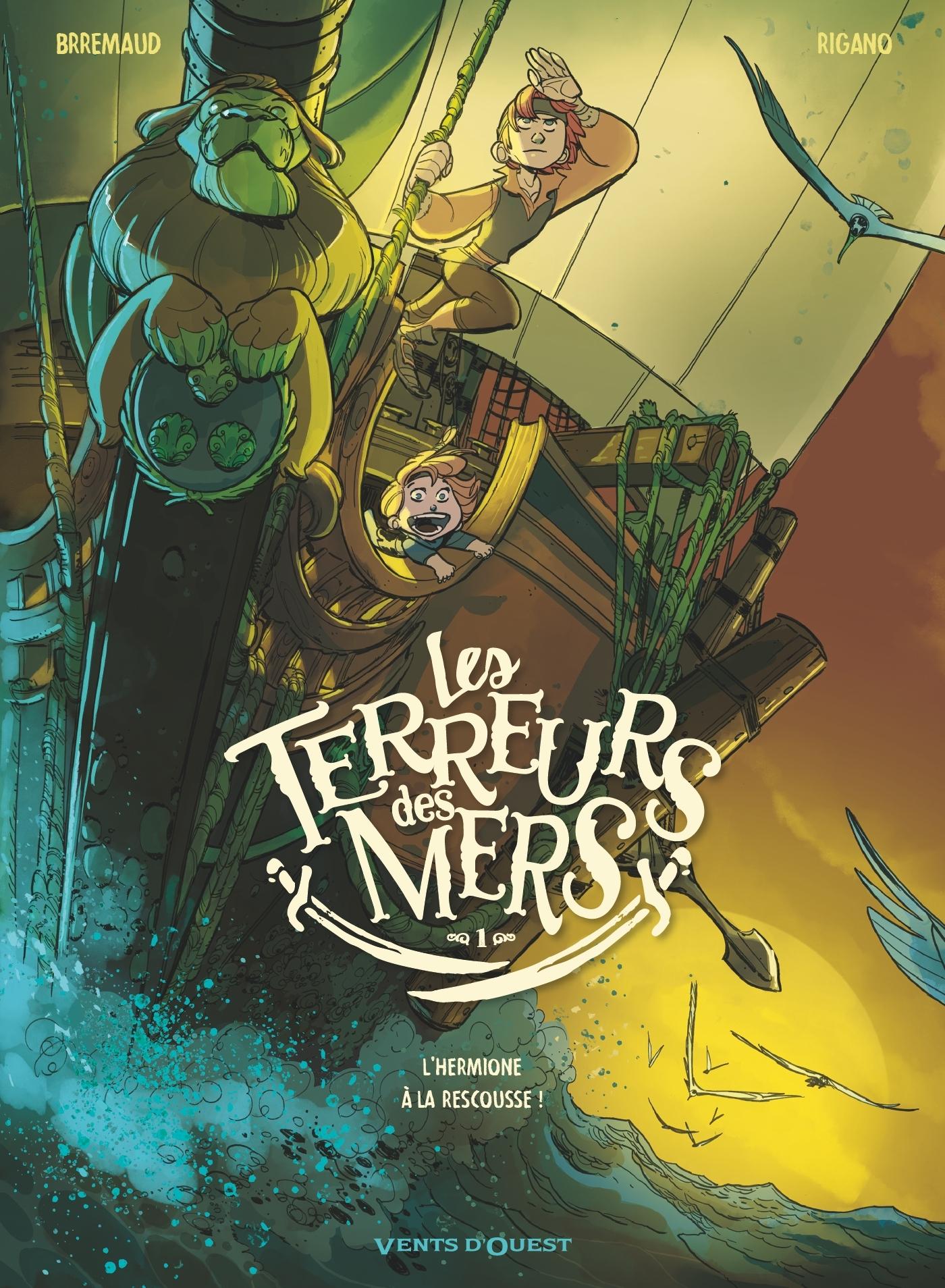 LES TERREURS DES MERS - TOME 01 - L'HERMIONE A LA RESCOUSSE !