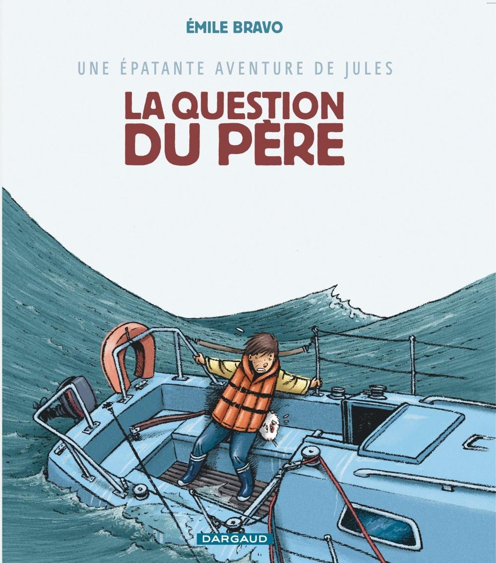 EPATANTE AVENTURE DE JULES (UNE) - TOME 5 - QUESTION DU PERE (LA)