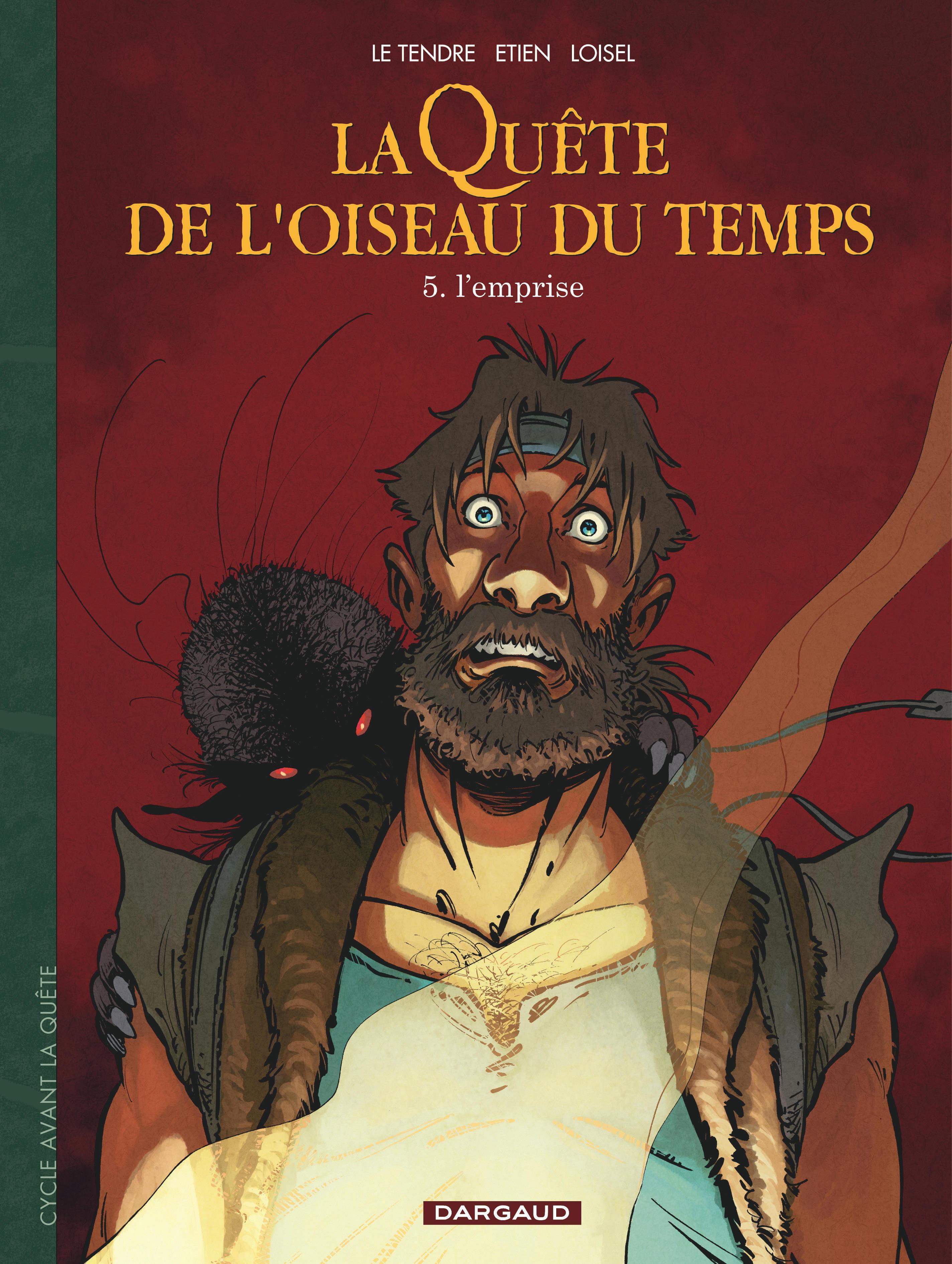 LA QUETE DE L'OISEAU DU TEMPS - T5 - L'EMPRISE